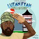 Lutan Fyah - War Is Ugly [Only Jah Vinci Mix]
